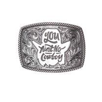 Montana Silversmiths Dale Brisby You Aint No Cowboy Buckle