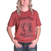 Womens Horses Keep Me Stable T Shirt
