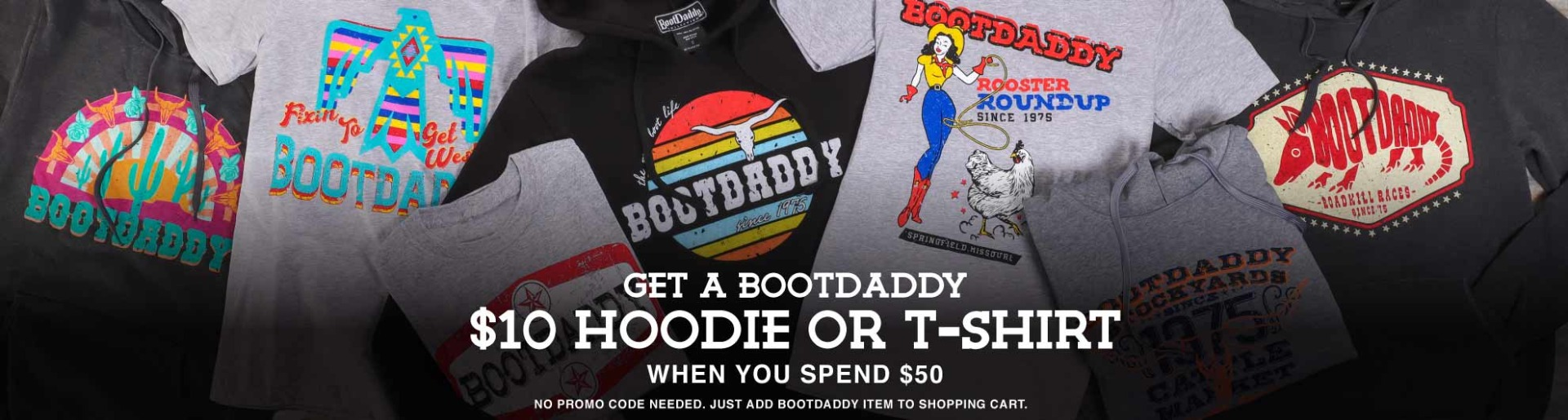 bootdaddy hoodie or tshirt for $10 when you spend $50