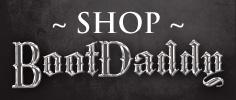 Shop BootDaddy